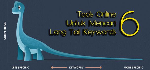 Tools Online Terbaik Untuk Mencari Long Tail Keywords