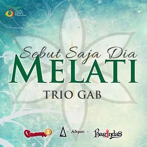 Trio GAB - Sebut Saja Dia Melati