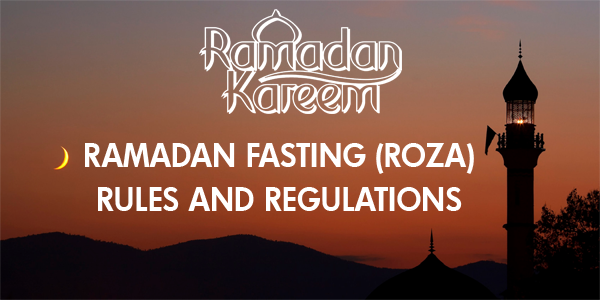 Ramadan Fasting (Roza) Rules and Regulations