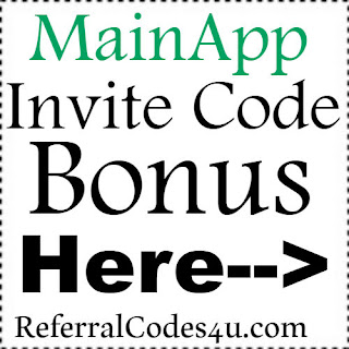 MainApp App Referral Code, MainApp App Invite Code & MainApp App Sign Up Bonus