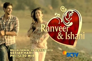 Download Film Ranveer dan Ishani (SCTV) Episode 1-Terakhir Subtitle Indonesia