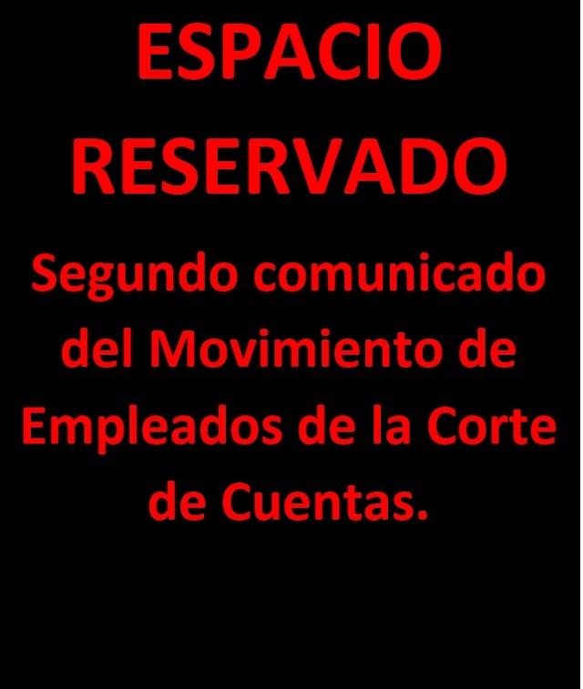Espacio Reservado: Segundo Comunicado del Movimiento  de Empleados de la Corte de Cuentas.
