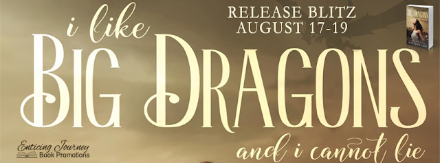 I Like Big Dragons Release Blitz!