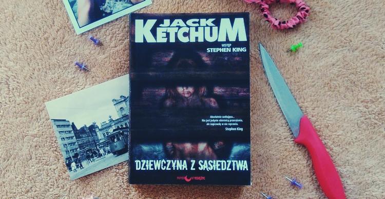 Dziewczyna z sąsiedztwa Jack Ketchum