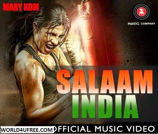 Salaam India – Mary Kom 2014 Video Song 720p HD