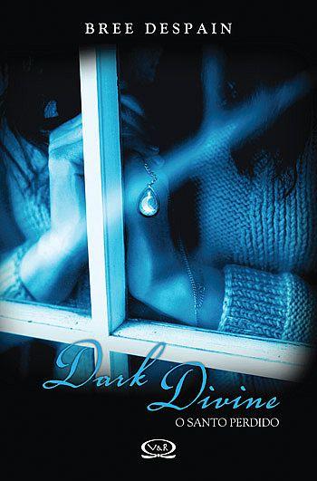 News: Dark Divine ~ O Santo Perdido, da autora Bree Despain.  17