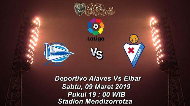 Prediksi Deportivo Alaves Vs Eibar, Sabtu 09 Maret 2019 Pukul 19.00 WIB
