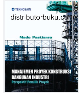 Jual Manajemen Proyek Konstruksi Bangunan Industri; Perspektif Pemilik Proy - DISTRIBUTOR BUKU YOGYA | Tokopedia