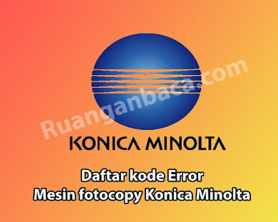 Daftar kode Error mesin fotocopy Konica Minolta lengkap