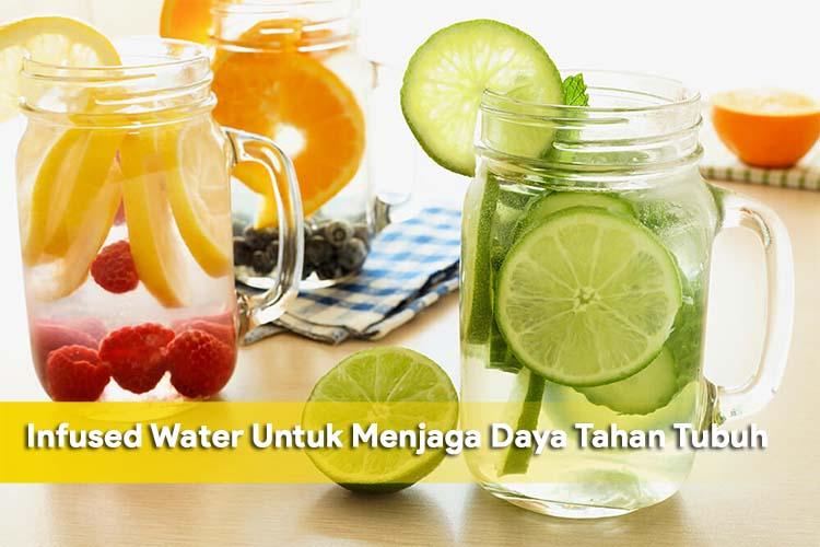 Infused Water Untuk Menjaga Daya Tahan Tubuh