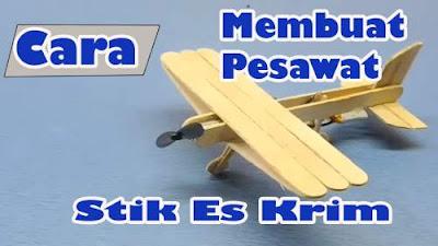 Cara Membuat Pesawat dari Stik Es Krim