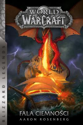 """""""World of Warcraft: Fala ciemności"""" w ramach serii Blizzard Legends już wkrótce w księgarniach!"""