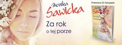 """ZAPOWIEDŹ """"Z rok o tej porze"""" Monika Sawicka"""