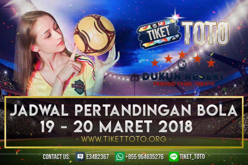JADWAL PERTANDINGAN BOLA 19 – 20 MARET 2019