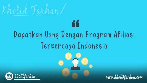 Dapatkan Uang Dengan Program Afiliasi Terpercaya Indonesia