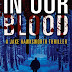 In Our Blood: A Jake Hawksworth Thriller by William J. Goyette