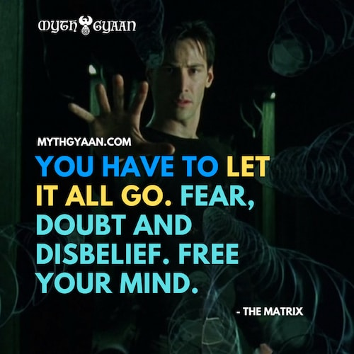 Matrix Quotes Photo - Morpheus Quotes: You have to let it all go, Neo. Fear, Doubt and Disbelief. Free your mind.