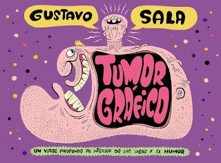 """Gustavo Sala, """"Tumor Gráfico"""" (2016)"""