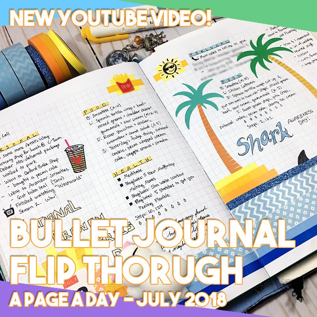Blue green and Purple bordering a photo of an open bullet journal with decorated pages. Text contains New YouTube video! Bullet Journal Flip Through A Page A Day - July 2018