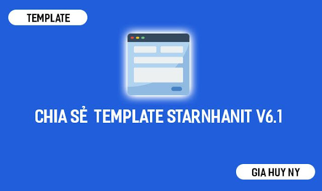 Chia sẻ  Template StarNhanIT v6.1 chuẩn seo cho blog