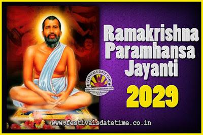 2029 Ramakrishna Paramhansa Jayanti Date & Time, 2029 Ramakrishna Paramhansa Jayanti Calendar