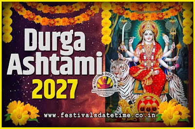 2027 Durga Ashtami Pooja Date and Time, 2027 Durga Ashtami Calendar