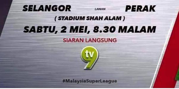 Live streaming Selangor Vs Perak 2 Mei 2015