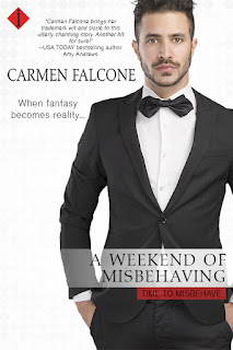 A Weekend of Misbehaving by Contemporary Romance Author Carmen Falcone