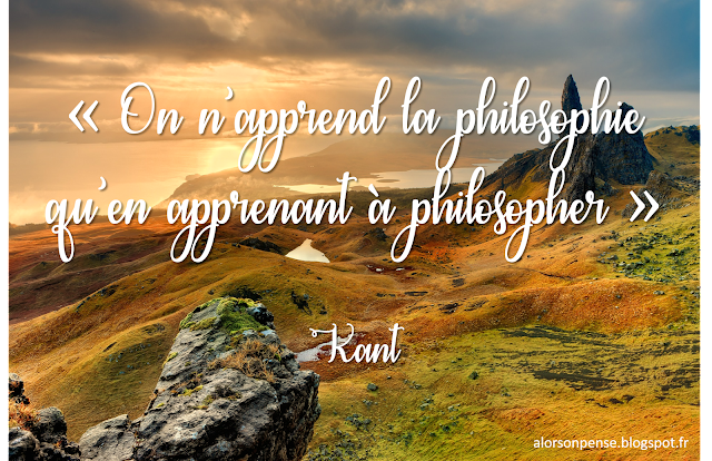 On n'apprend la philosophie qu'en apprenant à philosopher Kant