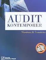 Judul Buku : Audit Kontemporer Pengarang : Theodorus M. Tuanakotta Penerbit : Salemba Empat
