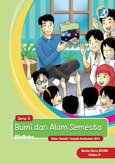 Buku Guru Kelas 3-III Tema 8 (Bumi dan Alam_Semesta) Kurikulum 2013 Revisi