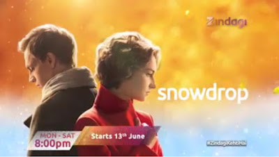'Snowdrop' Tv Serial Re-telecast on Zindagi Tv from 13 June at 8pm