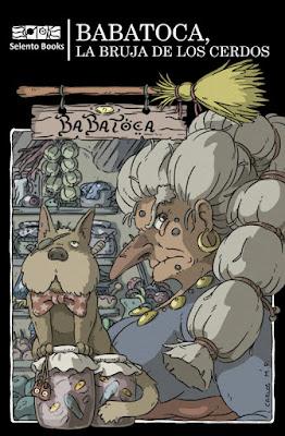 BABATOCA, la Bruja de los Cerdos Selento Books | Septiembre 2017  Literatura - Cuento - Fantasía  COMPRAR ESTE LIBRO EN AMAZON  portada libro