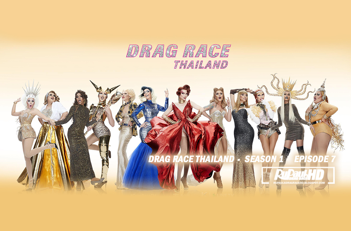 Watch Online, Drag Race Thailand, Season 1, Episode 7 (HD 1080p, Download from Mega, English Subs)
