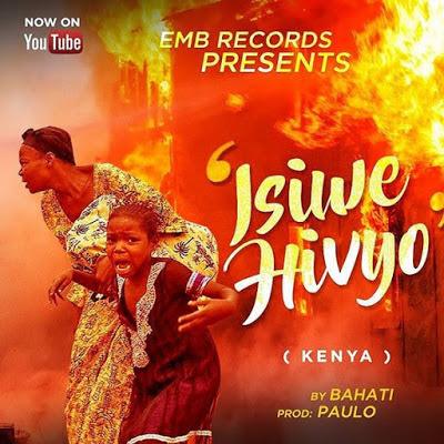 BAHATI - ISIWE HIVYO KENYA