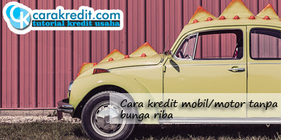 Cara kredit mobil/motor tanpa bunga riba