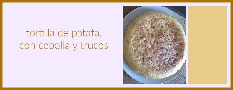 tortilla de patata, con cebolla y trucos