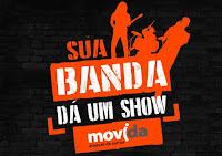 Promoção 'Sua banda dá um show' Movida suabandadaumshow.com.br