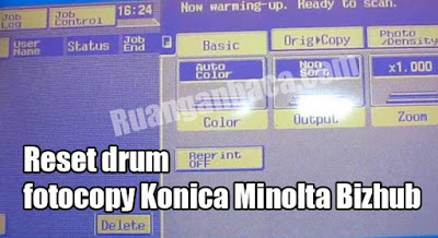 Cara reset drum fotocopy Konica Minolta Bizhub