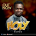 MUSIC: IK LOUIS - ''HOLY'' || @iklouis27