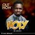 MUSIC: IK LOUIS - ''HOLY'' || @iklouis27