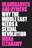 book cover of Headscarves and Hymens, showing the title text in bold letters over a black background (Headscarves and Hymens Why the Middle East Needs a Sexual Revolution by Mona Eltahawy)
