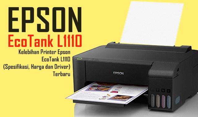 Kelebihan Printer Epson EcoTank L1110 (Spesifikasi, Harga dan Driver) Terbaru