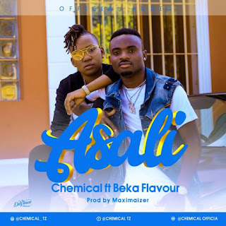 Chemical Ft. Beka Flavour – Asali