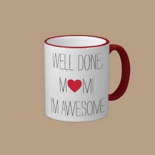 Well Done Mom | Funny Mothers Day Gift Mug