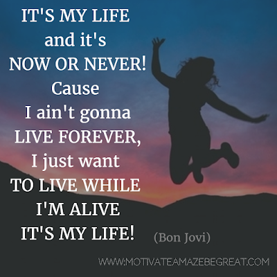 "Featured in our Most Inspirational Song Lines and Lyrics Ever checklist: Bon Jovi ""It's My Life"" inspirational song lyrics."