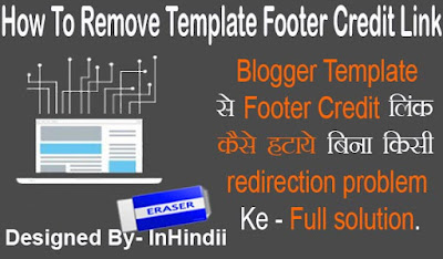 Blog Ke Template Se Footer Credit Link Remove Kaise Kare - Full Solution