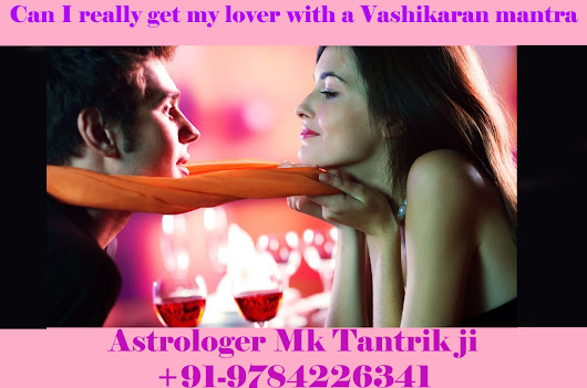 +91-9784226341 | Can I really get my lover with a Vashikaran mantra