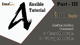 ansible user module, ansible group module, ansible tutorial for beginners, ansible, ansible tutorial, ansible ad hoc commands, ansible modules, ansible example, ansible playbook tutorial, ansible linux, ansible best practices, ansible best practices, ansible playbook examples, ansible roles