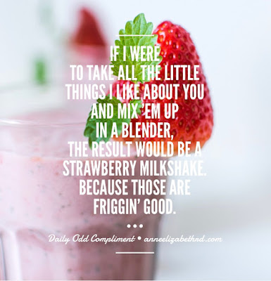 Inspiration Quote about mixing all my favorite things about you into a milkshake.